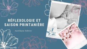 Read more about the article Réflexologie et saison Printanière