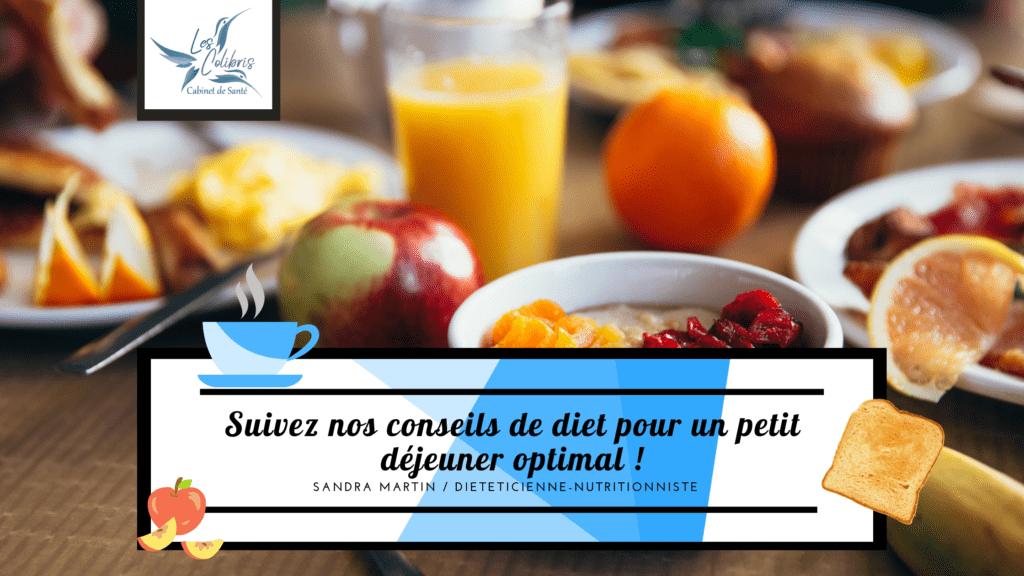 article du blog cabinet de santé les colibris Valserhone, diététicienne, nutritionniste vous donne des conseil pour un petit déjeuner optimal