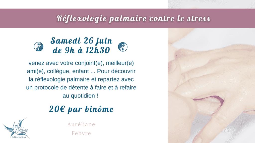 evenement reflexologie à Valserhône, en binome le 26 juin, reflexologie palmaire contre le stress